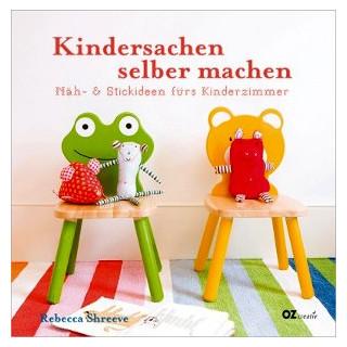 Kindersachen selber machen - Näh- und Stickideen fürs Kinderzimmer