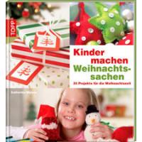 Kinder machen Weihnachtssachen, Catherine Woram, Fotos...
