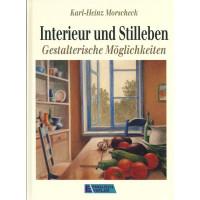 Interieur und Stilleben v. Karl-Heinz Morscheck
