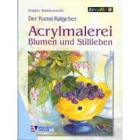 Acrylmalerei Blumen u. Stillleben v. Brigitte Waldschmidt