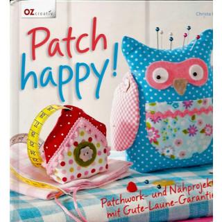 Patch Happy! Patchwork u. Nähprojekte