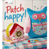 Patch Happy! Patchwork u. Nähprojekte
